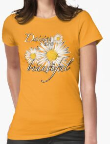 Daisies are beautiful T-Shirt