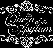 The Queen of the Asylum by foreverdelayed