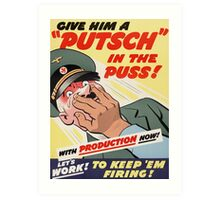 "WW2 War Poster - Vintage Propaganda Poster ""Putsch in the puss"" Art Print"