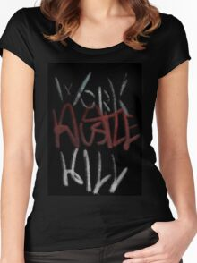 work hustle kill Women's Fitted Scoop T-Shirt