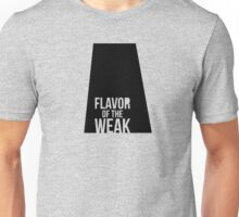 Flavor of the Weak Unisex T-Shirt