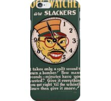 Clock Watchers - WW2 War Poster - Propaganda Poster Vintage iPhone Case/Skin