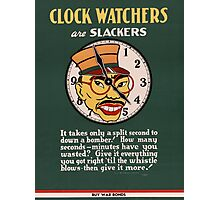 Clock Watchers - WW2 War Poster - Propaganda Poster Vintage Photographic Print