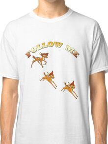FOLLOW ME/ Children and babies  Art + Products Design  Classic T-Shirt
