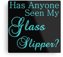 has anyone seen my glass slipper? Metal Print