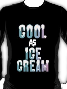 COOL AS ICE CREAM T-Shirt