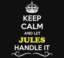 Keep Calm and Let JULES Handle it Kids Clothes