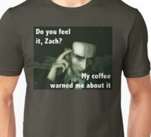 Did you see that, Zach? Unisex T-Shirt