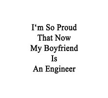 I'm So Proud That Now My Boyfriend Is An Engineer  by supernova23