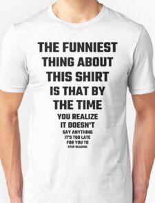 The Funniest Thing About This Shirt T-Shirt
