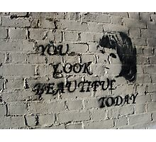 You look beautiful today Photographic Print