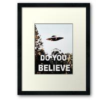 Do You Believe Framed Print