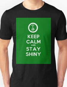 Keep Calm and Stay Shiny T-Shirt
