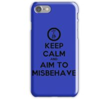 Keep Calm and Aim to Misbehave iPhone Case/Skin