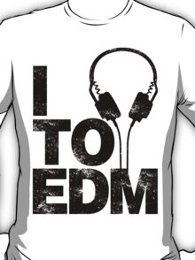 I Listen to EDM (black) T-Shirt