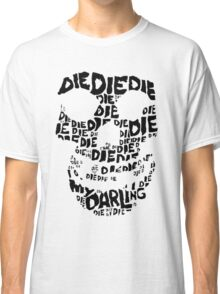 Die Die My Darling Sticker Classic T-Shirt