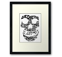 Die Die My Darling Sticker Framed Print