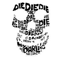 Die Die My Darling Sticker Photographic Print