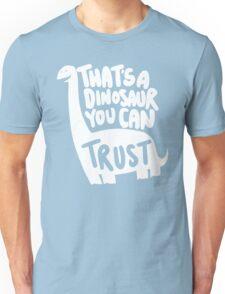 Trustworthy Dinosaur Unisex T-Shirt
