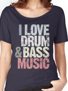 I Love Drum & Bass Lover (Special Edition) Women's Relaxed Fit T-Shirt