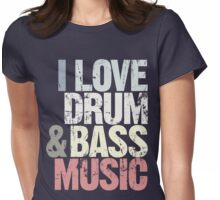 I Love Drum & Bass Lover (Special Edition) Womens Fitted T-Shirt