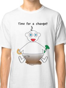 Time for a Change? Classic T-Shirt