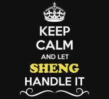 Keep Calm and Let SHENG Handle it Kids Clothes