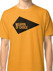 Weapon of Choice Classic T-Shirt