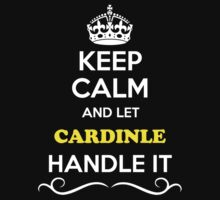 Keep Calm and Let CARDINLE Handle it Kids Clothes