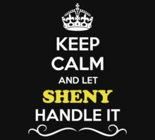 Keep Calm and Let SHENY Handle it Kids Clothes