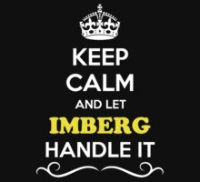 Keep Calm and Let IMBERG Handle it Kids Clothes