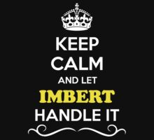 Keep Calm and Let IMBERT Handle it Kids Clothes