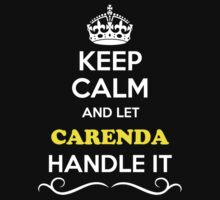 Keep Calm and Let CARENDA Handle it Kids Clothes