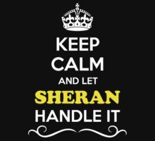 Keep Calm and Let SHERAN Handle it Kids Clothes