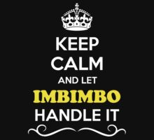 Keep Calm and Let IMBIMBO Handle it Kids Clothes