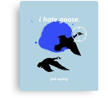 i hate goose Canvas Print