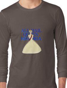 All Hail Queen Historia Long Sleeve T-Shirt