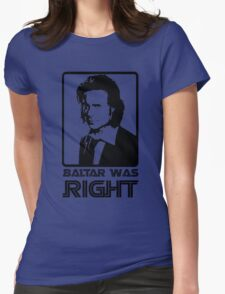 Baltar Was Right Womens Fitted T-Shirt