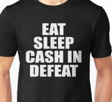 Eat Sleep Cash In Repeat (Simple) Unisex T-Shirt