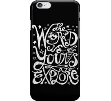 The World Is Yours To Explore. iPhone Case/Skin