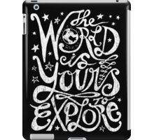 The World Is Yours To Explore. iPad Case/Skin