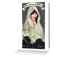 Elvira, Our Lady of Darkness Greeting Card