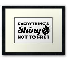 Everything's Shiny, Cap'n! Framed Print