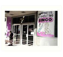 happiness is shouting bingo Art Print