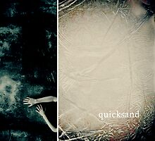 Quicksand by Lala  Mártin