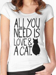 All You Need Is Love and A Cat Women's Fitted Scoop T-Shirt