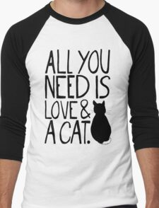 All You Need Is Love and A Cat Men's Baseball ¾ T-Shirt
