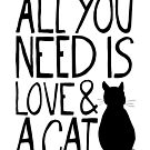 All You Need Is Love and A Cat by TheLoveShop
