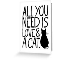 All You Need Is Love and A Cat Greeting Card