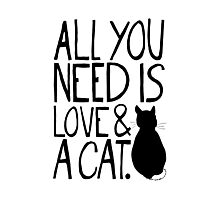 All You Need Is Love and A Cat Photographic Print